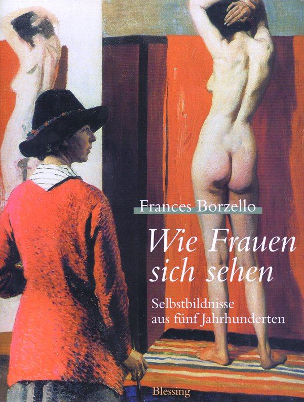 Wie Frauen sich sehen. Selbstbildnisse aus fünf Jahrhunderten.