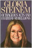 Outrageous Acts and Everyday Rebellions - Steinem, Gloria
