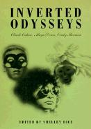 Inverted Odysseys: Claude Cahun, Maya Deren, Cindy Sherman