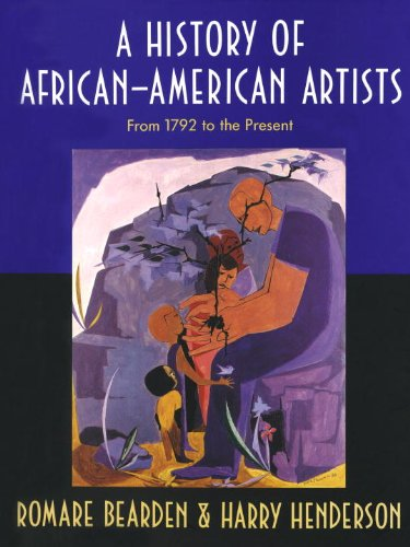 A History of African-American Artists: From 1792 to the Present - Romare Bearden; Harry Henderson