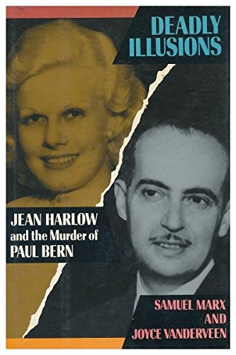 Deadly Illusions : Jean Harlow and the Murder of Paul Bern - Samuel Marx