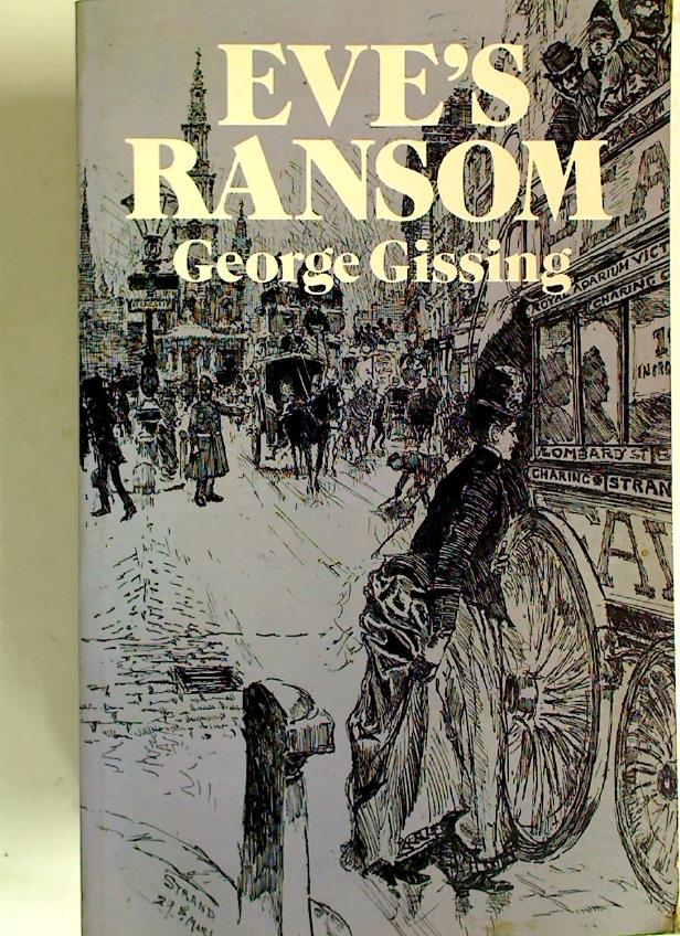 Eve's Ransom. - Gissing, George