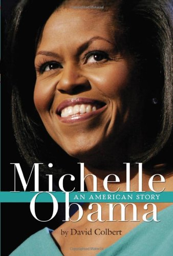 Michelle Obama: An American Story - David Colbert