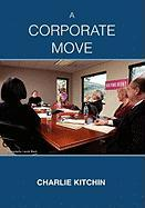 A Corporate Move - Kitchin, Charlie