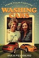 Make Your Fortune Washing Cars - Feinberg, Ira