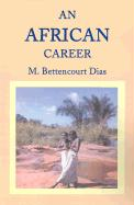An African Career - Dias, M. Bettencourt