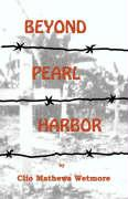 Beyond Pearl Harbor - Wetmore, Clio Mathews