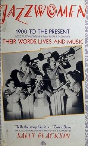 Jazzwomen: 1900 to the Present, Their Words, Lives and Music