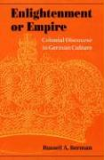 Enlightenment or Empire: Colonial Discourse in German Culture