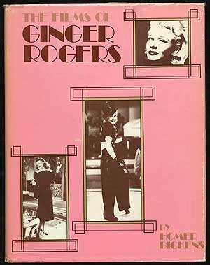 The Films of Ginger Rogers - Homer Dickens