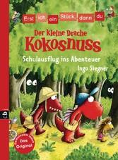 Erst ich ein Stück, dann du - Der kleine Drache Kokosnuss - Schulausflug ins Abenteuer - Ingo Siegner