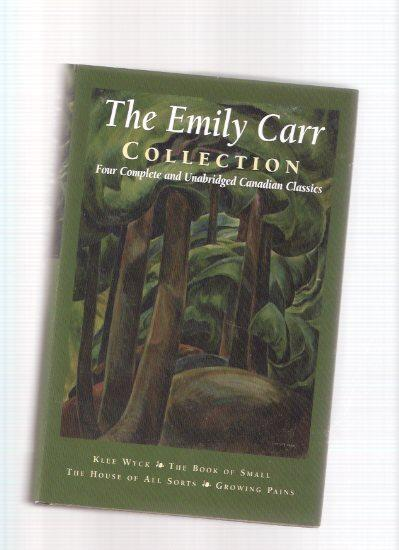The Emily Carr Collection, Four Complete and Unabridged Canadian Classics