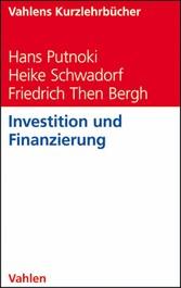 Investition und Finanzierung - Hans Putnoki, Heike Schwadorf, Friedrich Then Bergh