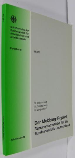 Der Mobbing-Report. Eine Repräsentativstudie für die Bundesrepublik Deutschland. - Meschkutat, Bärbel / Stackelbeck, Martina / Langenhoff, Georg