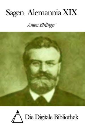 Sagen Alemannia XIX Anton Birlinger Author