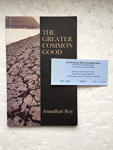 The greater common good - Roy, Arundhati