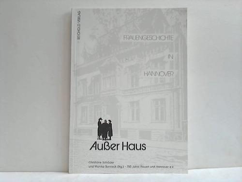 Ausser Haus. Frauengeschichte in Hannover - Schröder, Christiane / Sonneck, Monika (Hrsg.)