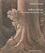 Indian Mirror: The Making of the Brazilian Soul