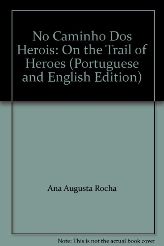 No Caminho Dos Herois: On the Trail of Heroes (Portuguese and English Edition)