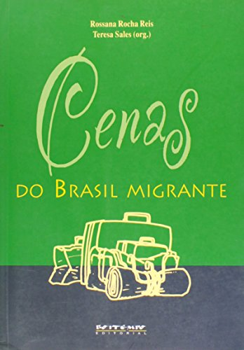 Cenas do Brasil migrante (Portuguese Edition) - Teresa Sales