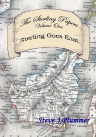 The Sterling Papers - Volume One: Sterling Goes East - Steve J Plummer