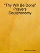 &quote;Thy Will Be Done&quote; Prayers Deuteronomy
