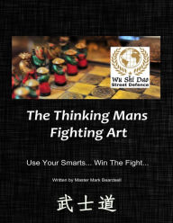 "Wu Shi Dao"" - ""Street Defence"" - ""The Thinking Mans Fighting Art"" - ""Use Your Smarts... Win The Fight..."
