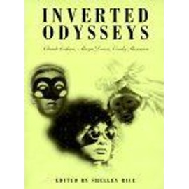 Inverted Odysseys : Claude Cahun, Maya Deren, Cindy Sherman - Shelley Rice