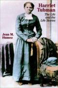 Harriet Tubman: The Life and the Life Stories