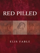 Red Pilled - Elis Fable