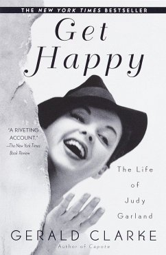 Get Happy: The Life of Judy Garland - Clarke, Gerald