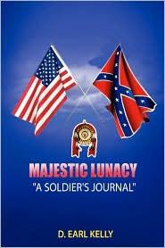 Majestic Lunacy - A Soldier's Journal - D. Earl Kelly