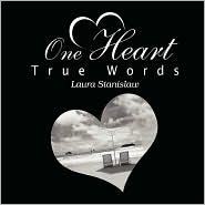 One Heart True Words - Laura Stanislaw
