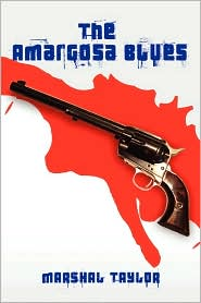 The Amargosa Blues - marshal taylor