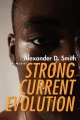 Strong Current Evolution - Alexander D Smith