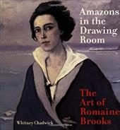 Amazons in the Drawing Room: The Art of Romaine Brooks - Chadwick, Whitney / Lucchesi, Joe / Rohrbach, Nancy Risque