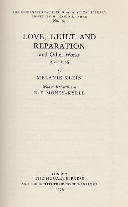 Love Guilt and Reparation and Other Works 1921-1945. Introd. by R.E. Money-Kyrle. - Klein, Melanie