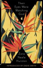 Their Eyes Were Watching God - Zora Neale Hurston (author), Zadie Smith (introduction)