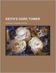 Keith's Dark Tower - Eleanor H. Porter