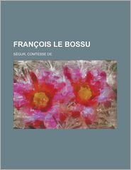 Francois Le Bossu - Comtesse De Segur