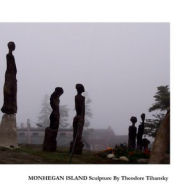 Monhegan Island Sculpture Theodore Tihansky Author