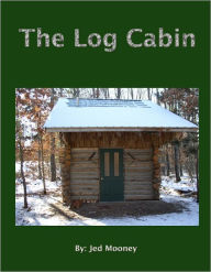 The Log Cabin - Jed Mooney