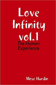 Love Infinity Vol.1: The Human Experience - Mose Hardin