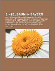 Einzelbaum in Bayern: Liste Der Naturdenkmaler Im Landkreis Bad Kissingen, Konig-Ludwig-Eiche, Tanzlinde, Kasberger Linde, Edignalinde - Quelle Wikipedia