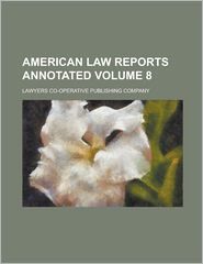 American Law Reports Annotated - Lawyers Co-Operative Company