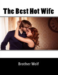 The Best Hot Wife - Brother Wolf