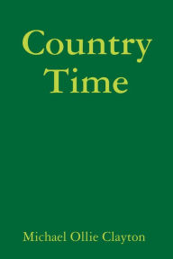 Country Time - Michael Ollie Clayton