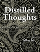 Distilled Thoughts - Jeffrey Fry