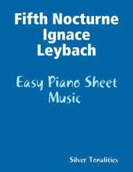 Fifth Nocturne Ignace Leybach - Easy Piano Sheet Music - Silver Tonalities