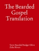 The Bearded Gospel Translation - Steve Bearded Badger Olive; Zeke Rivers